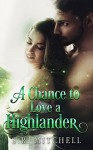 A Chance to Love a Highlander (Highland Chance Series Book 3) - S.R. Mitchell