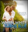 When White Turns Blue: An Erotic Paranormal Romance - Sandra Ross