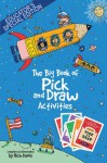 The Big Book of Pick and Draw Activities: Setting kids' imagination free to explore new heights of learning - Educator's Special Edition - Rich Davis