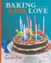 Baking Kids Love - Sur La Table, Cindy Mushet