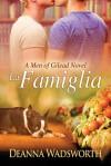 La Famiglia (The Men of Gilead) - Deanna Wadsworth