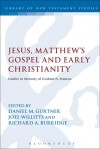 Jesus, Matthew's Gospel and Early Christianity: Studies in Memory of Graham N. Stanton - Daniel M. Gurtner, Richard A. Burridge, Joel Willitts
