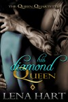 His Diamond Queen - Lena Hart