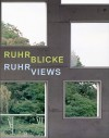 Ruhr Views - Thomas Weski, Andreas Gursky, Hilla Becher, Thomas Struth