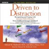 Driven to Distraction: Recognizing and Coping with Attention Deficit Disorder from Childhood Through Adulthood - Edward M. Hallowell M.D., John J. Ratey