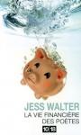La vie financière des poètes - Jess Walter, Jean Esch