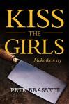 Kiss The Girls - Pete Brassett
