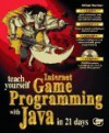 Teach Yourself Internet Game Programming with Java in 21 Days: With CDROM - Michael Morrison