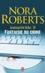 Fantaisie du crime (Lieutenant Eve Dallas, #30) - J.D. Robb