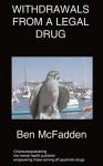 Withdrawals from a Legal Drug - B McFadden