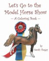 Let's Go To The Model Horse Show: A Coloring Book - Sarah Tregay
