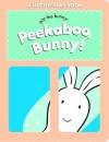 Peekaboo, Bunny! (Pat the Bunny) - Linda Karl