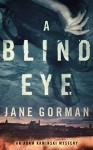A Blind Eye: Book 1 in the Adam Kaminski Mystery Series - Jane Gorman