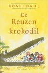 De Reuzenkrokodil - Quentin Blake, Roald Dahl