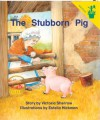 Early Reader: The Stubborn Pig - Victoria Sherrow