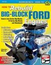 How to Rebuild Big-Block Ford Engines - Charles R. Morris