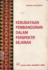 Kebudayaan Pembangunan dalam Perspektif Sejarah: Kumpulan Karangan - Sartono Kartodirdjo
