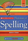 Scholastic Dictionary of Spelling - Marvin Terban