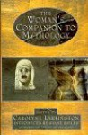 The Women's Companion to Mythology - Carolyne Larrington