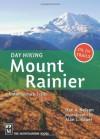 Day Hiking: Mount Rainier National Park Trails - Dan A. Nelson, Alan L. Bauer