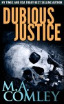 Dubious Justice (Justice Series Book 11) - M A Comley