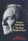 The First Hundred Years - Nicolas Slonimsky, Joseph Darby, Richard Kostelanetz