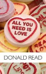 All You Need Is Love: A Campus Chronicle - Donald Read