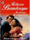 La passion du conquistador - Rebecca Brandewyne