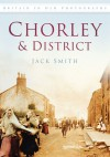 Chorley & District in Old Photographs - Jack Smith