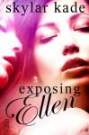 Exposing Ellen (A 1Night Stand Contemporary Romance) - Skylar Kade