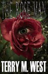 The Rose Man (Single Shot Short Story Series Book 12) - Terry M. West
