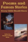 Poems and Famous Stories Every Child Should Know - Hamilton Wright Mabie