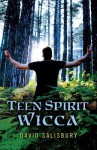 Teen Spirit Wicca - David Salisbury