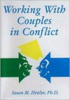 Working with Couples in Conflict - Susan Heitler