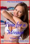 Time for a Ménage Volume One: Ten FFM Ménage a Trois Sex Erotica Stories - Skyler French, Nancy Brockton, Debbie Brownstone, Andi Allyn, Kitty Lee