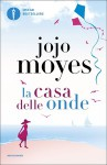 La casa delle onde - Jojo Moyes