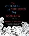 The Children of Children Keep Coming: An Epic Griotsong - Russell L Goings, Kim Bridgford, Karen Hunter