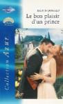 Le bon plaisir d'un prince (harlequin azur, #2330) - Robyn Donald