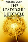 The Leadership Lifecycle - Andrew Ward