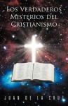 Los Verdaderos Misterios del Cristianismo - Juan de la Cruz