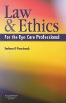 Law and Ethics for the Eye Care Professional - Barbara K. Pierscionek