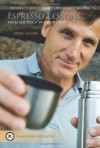 Espresso Lessons From The Rock Warrior's Way - Arno Ilgner, Jeff Achey, Tracy Martin
