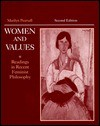 Women and Values: Readings in Recent Feminist Philosophy - Marilyn Pearsall