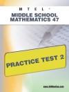 MTEL Middle School Mathematics 47 Practice Test 2 - Sharon Wynne