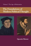 The Foundations of Modern Political Thought: Volume Two: The Age of Reformation - Quentin Skinner