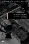 The Philosophy of Motion Pictures - Noël Carroll