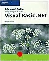 Advanced Guide to Programming with Microsoft Visual Basic .Net - Ekedahl, Ekedahl