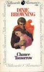 Chance Tomorrow (Silhouette Romance, #53) - Dixie Browning