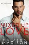 Mixed Up Love - Natasha Madison