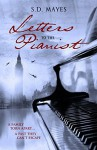 Letters to the Pianist - S.D. Mayes